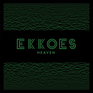 EKKOES – Heaven
